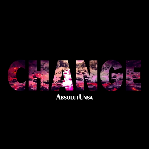 Change, AbsolutUnsa