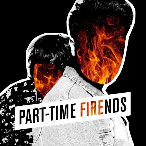 Part-Time Friends, Fire