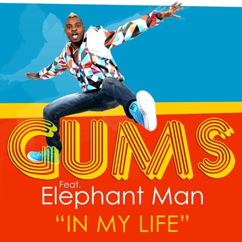 gums, buzz, elephant man, in my life, buzz, tube, nrj, elephant man, my life