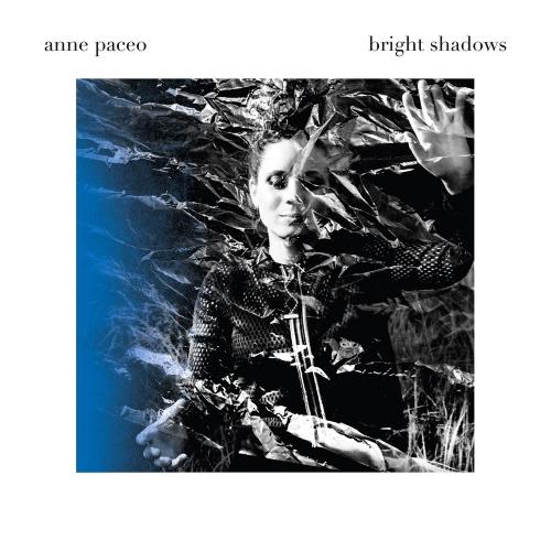 Anne PACEO, Bright Shadows